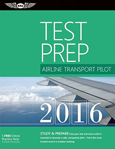 Airline Transport Pilot Test Prep 2016 Book and Tutorial Software Bundle: Study & Prepare: Pass your test and know w