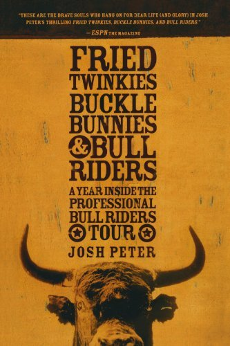 fried-twinkies-buckle-bunnies-bull-riders-a-year-inside-the-professional-bull-riders-tour-by-josh-pe