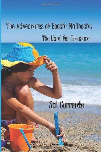 Book: The Adventures of Boochi Malloochi - - The Hunt for Treasure (Volume 1) by Sal Corrente