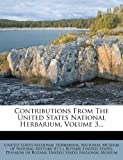 img - for Contributions From The United States National Herbarium, Volume 3... book / textbook / text book
