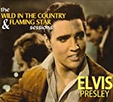 The Wild In The Country & Flaming Star Sessions Elvis Presley