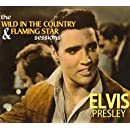 The Wild in the Country & Flaming Star Sessions