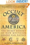 Occult America: The Secret History of...