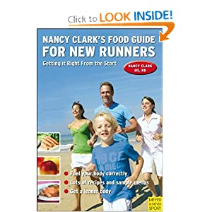 Nancy Clark's Food Guide for New Runners: Getting It Right from the Start Nancy Clark
