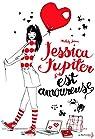 Jessica Jupiter est amoureuse: tome 4