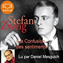 La Confusion des sentiments Audiobook by Stefan Zweig Narrated by Daniel Mesguich