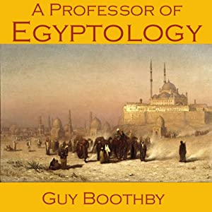A Professor of Egyptology | [Guy Boothby]