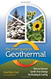 The Smart Guide to Geothermal: How to Harvest Eart...