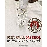 """FC St. Pauli. Das Buch. Der Verein und sein Viertelvon """"Christoph Nagel"""""""