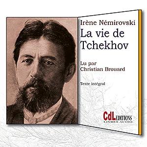 La vie de Tchekhov Hörbuch