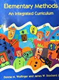 img - for Elementary Methods: An Integrated Curriculum by Stockard Jr, James W., Wolfinger, Donna M. (1996) Paperback book / textbook / text book