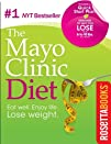 The Mayo Clinic Diet: Eat Well, Enjoy…