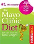 The Mayo Clinic Diet: Eat Well, Enjoy...