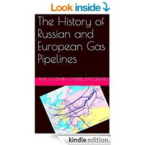 The History of Russian and European Gas Pipelines (Russia – EU) [Kindle Edition]