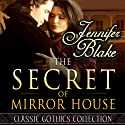 The Secret of Mirror House (       UNABRIDGED) by Jennifer Blake Narrated by Kathleen MacInerny