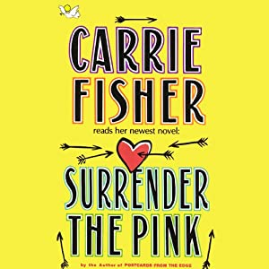 Surrender the Pink | [Carrie Fisher]