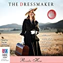 The Dressmaker (       UNABRIDGED) by Rosalie Ham Narrated by Rachel Griffiths