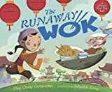 Ying Chang Compestine The Runaway Wok: A Chinese New Year Tale