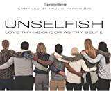 Unselfish: Love Thy Neighbor As Thy Selfie