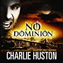 No Dominion Audiobook by Charlie Huston Narrated by Scott Brick