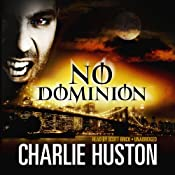 No Dominion | [Charlie Huston]