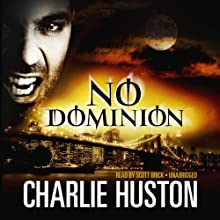 No Dominion (       UNABRIDGED) by Charlie Huston Narrated by Scott Brick