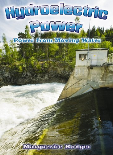 Hydroelectric Power: Power From Moving Water (Energy Revolution)