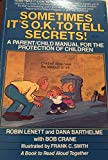 img - for Sometimes It's O.K. To Tell Secrets! A Parent/Child Manual for the Protection of Children [First Printing] book / textbook / text book