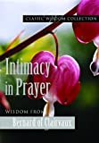 img - for Intimacy in Prayer: Wisdom from Bernard of Clairvaux (Classic Wisdom Collection) book / textbook / text book