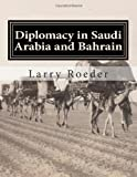 Diplomacy in Saudi Arabia and Bahrain