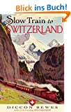 Slow Train to Switzerland
