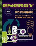 ENERGY: 25 Projects Investigate Why We Need Power & How We Get It (Build It Yourself)