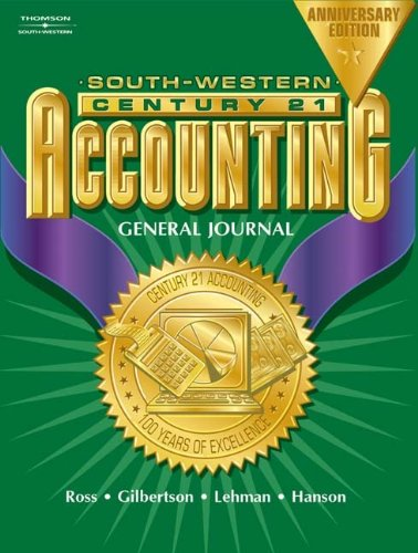 Century 21(TM) Accounting, General Journal, Anniversary Edition, Chapters 1-26