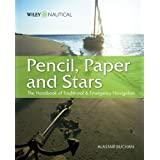 Pencil, Paper and Stars: The Handbook of Traditional and Emergency Navigationby Alastair Buchan