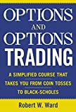 Options and Options Trading: A Simplifie...