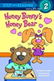 Honey Bunny's Honey Bear (Step into Reading) (0375843264) by Sadler, Marilyn