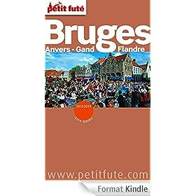 Bruges - Anvers - Gand - La Flandre 2013-2014 Petit Fut� (avec cartes, photos + avis des lecteurs)