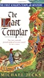 The Last Templar (Knights Templar series) (0060763442) by Jecks, Michael