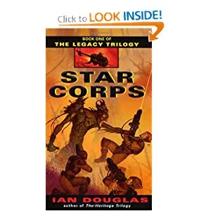 Star Corps (The Legacy Trilogy, Book 1) by Ian Douglas