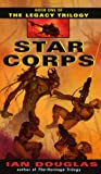 Star Corps (The Legacy Trilogy, Book 1) (0380818248) by Douglas, Ian