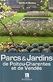 echange, troc Pamela de Montleau - Parcs et Jardins de Poitou-Charentes et de Vendée