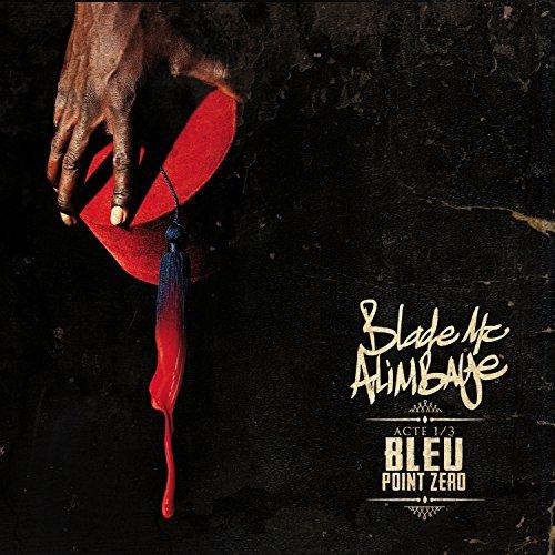 Blade MC Alimbaye – Bleu Point Zero – FR – CD – FLAC – 2015 – Mrflac