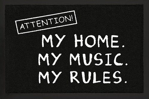 Attention! Fußmatte My Home.My Music.My Rules.S