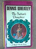 the Sultan's Daughter (0090034503) by Dennis Wheatley