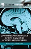 img - for Quantum Magnetic Resonance Imaging Diagnostics of Human Brain Disorders (Elsevier Insights) book / textbook / text book