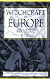 img - for Witchcraft in Europe, 400-1700: A Documentary History (Middle Ages Series) book / textbook / text book