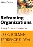 Reframing Organizations: Artistry, Choice and Leadership (JOSSEY-BASS BUSINESS & MANAGEMENT SERIES)
