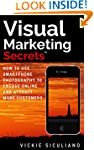 Visual Marketing Secrets: How to Use...