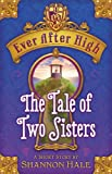 img - for Ever After High: The Tale of Two Sisters book / textbook / text book