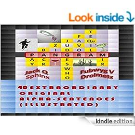 PANGRAM: 40 Extraordinary Original Alpha-Sentences (Illustrated)